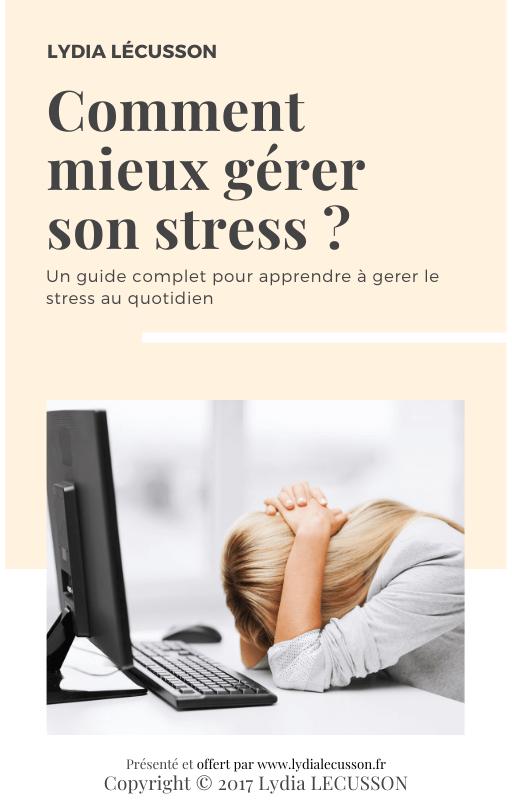 comment-mieux-gérer-son-stress-guide-gratuit-lydialecusson.fr